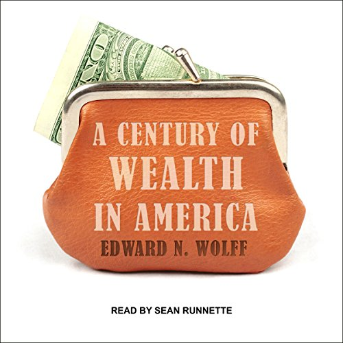 A Century of Wealth in America audiobook cover art