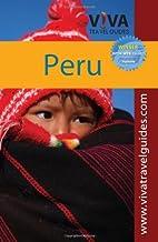 VIVA Travel Guides Peru: Exploring Machu Picchu, Cusco, the Inca Trail, Arequipa, Lake Titicaca, Lima and beyond