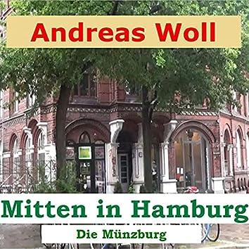 Mitten in Hamburg (Die Münzburg)