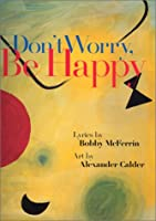 Don'T Worry, Be Happy (Welcome's Art & Poetry Series)