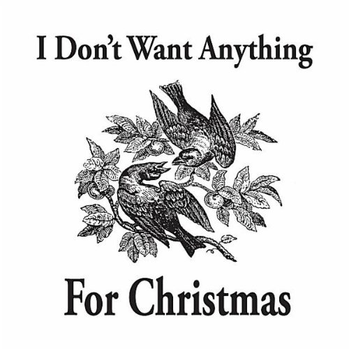 I Dont Want Anything For Christmas By Mckinley Kristin Hersh Tony