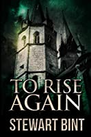 To Rise Again: Large Print Edition
