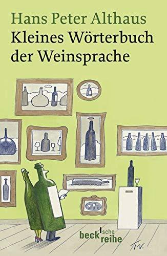 Kleines Wörterbuch der Weinsprache (Beck'sche Reihe)