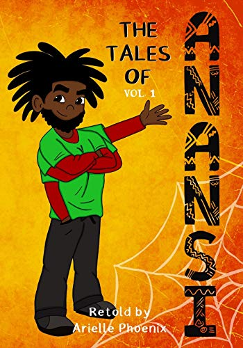 The Tales of Anansi, Vol. 1: West Afrikan Folktales for Children of All Ages - 7 Illustrated Stories In One (The Tales of Anansi, Retold, Band 1)