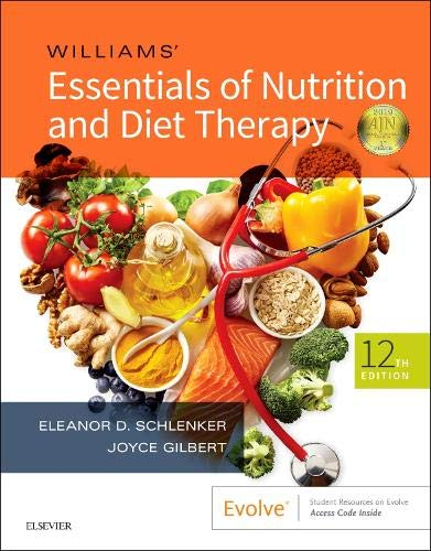Compare Textbook Prices for Williams' Essentials of Nutrition and Diet Therapy 12 Edition ISBN 9780323529716 by Schlenker PhD  RD, Eleanor,Gilbert, Joyce Ann