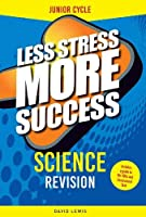Science Revision for Junior Cycle (Less Stress More Success)