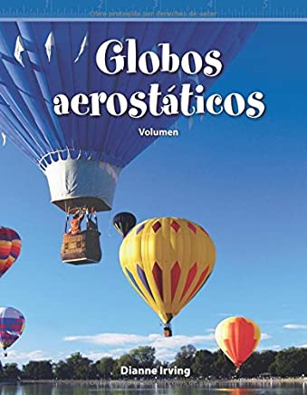 Teacher Created Materials - Mathematics Readers: Globos aerostáticos (Hot Air Balloons) - Volumen