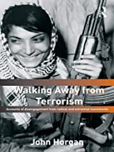 Walking Away from Terrorism: Accounts of Disengagement from Radical and Extremist Movements (Political Violence) (English Edition)