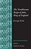 The Troublesome Reign of John, King of England: By George Peele (The Revels Plays)
