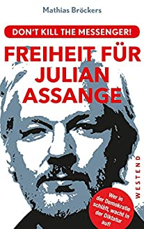 Kein Test Dont kill the Messenger Freiheit für Julian Assange Produktvorstellung