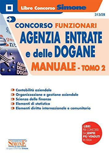 Concorsi funzionari Agenzia delle Entrate e delle Dogane. Manuale (Vol. 2)