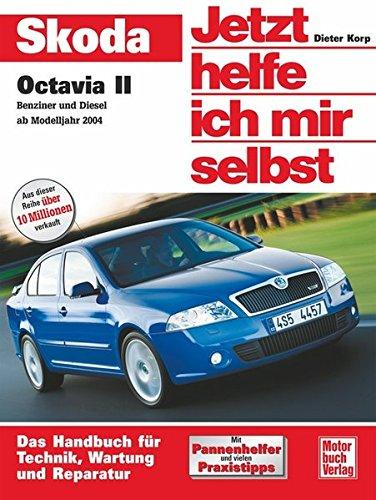 Skoda Octavia II: Benziner und Diesel ab Modelljahr 2004 (Jetzt helfe ich mir selbst)