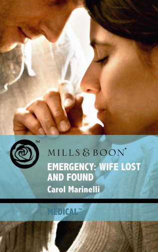 Emergency: Wife Lost and Found (Mills & Boon Medical)