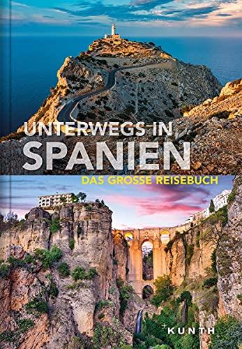 Unterwegs in Spanien: Das große Reisebuch