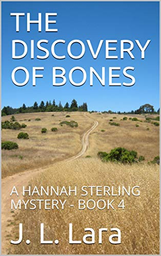 THE DISCOVERY OF BONES: A HANNAH STERLING MYSTERY - BOOK 4 (Hannah Sterling Mysteries) (English Edition)