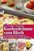 Kuchenträume vom Blech: Die besten Rezepte - Das kinderleichte Backbuch: Blechkuchen und -torten backen – Lieblingsrezepte...