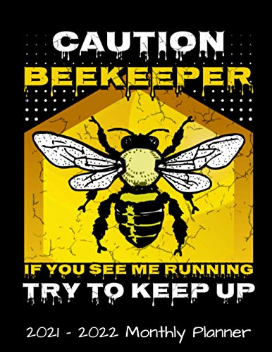 Beekeeper Caution 2021 - 2022 Monthly Planner: Funny Beekeeping Bee Lover Gift - Daily Weekly Monthly Planner - 24 Months Jan 2021 to Dec 2022 Diary, ... with Inspirational Quotes, Notes, To Do's