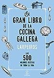 El gran libro de la cocina gallega: Las 500 mejores recetas de toda la vida (Fuera de colección)