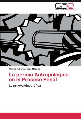 La pericia Antropológica en el Proceso Penal: La prueba etnográfica