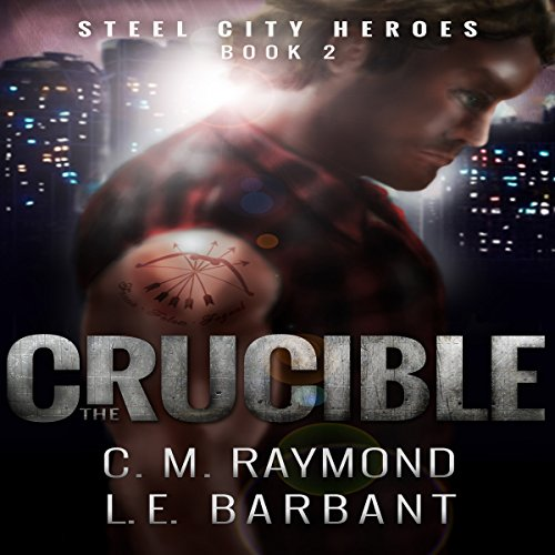 Couverture de The Crucible: Steel City Heroes, Book 2
