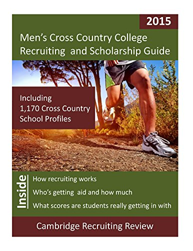 Men's Cross Country College Recruiting and Scholarship Guide: Including 1,170 Cross Country School Profiles