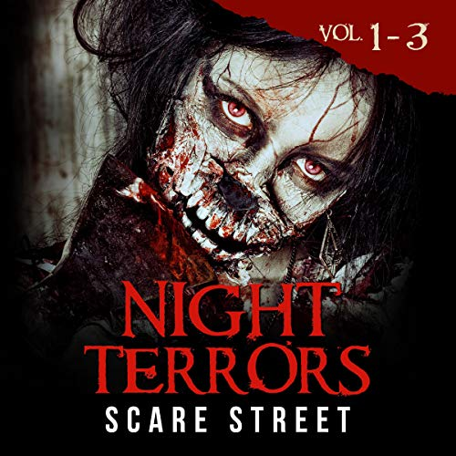 Night Terrors Vol 1-3 Audiobook By Scare Street cover art