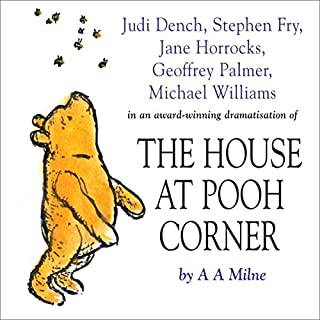 Winnie the Pooh: The House at Pooh Corner (Dramatised)                   By:                                                                                                                                 A. A. Milne                               Narrated by:                                                                                                                                 Stephen Fry,                                                                                        Jane Horrocks,                                                                                        Geoffrey Palmer,                   and others                 Length: 2 hrs and 23 mins     106 ratings     Overall 4.8