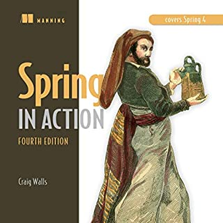 Spring in Action: Covers Spring 4                   By:                                                                                                                                 Craig Walls                               Narrated by:                                                                                                                                 Mark Thomas                      Length: 20 hrs and 7 mins     1 rating     Overall 5.0