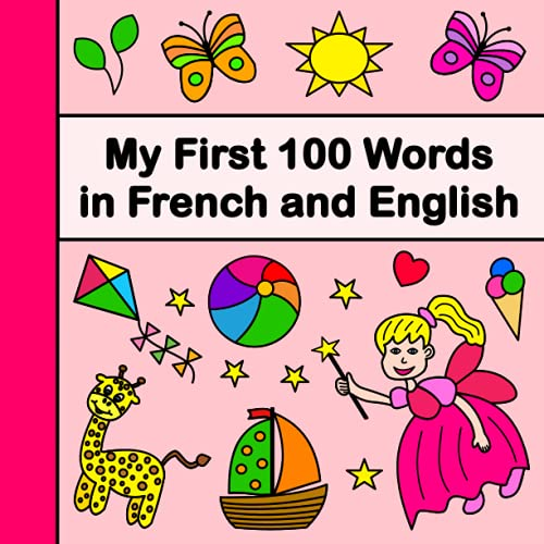 My First 100 Words in French and English: Bilingual Children's Book French-English