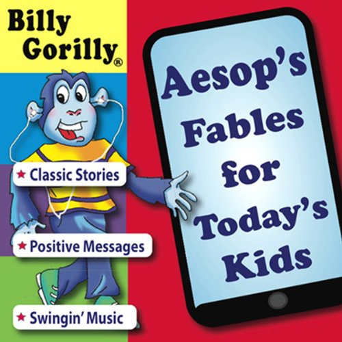 Aesop's Fables for Todays Kids: Billy Gorilly audiobook cover art