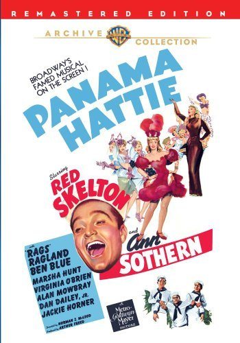 "Panama Hattie by Ann Sothern, ""Rags"" Ragland, Ben Blue, Marsha Hunt, Virginia O'Brien, Alan Mowbray Red Skelton"