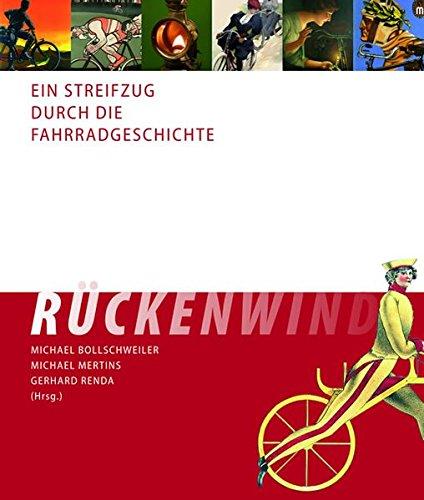 Rückenwind - Ein Streifzug durch die Fahrradgeschichte