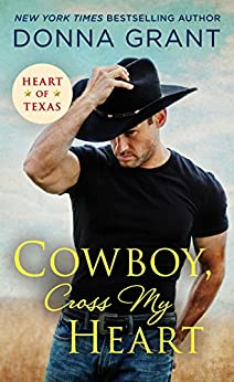 Cowboy, Cross My Heart (Heart of Texas Book 2) by [Donna Grant]