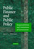 Public Finance and Public Policy: Responsibilities and Limitations of Government - Arye L. Hillman
