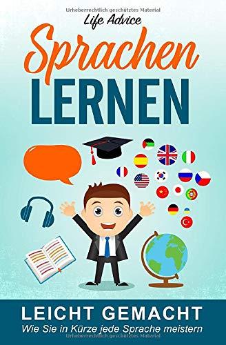 Sprachen lernen leicht gemacht: Wie Sie in Kürze jede Sprache meistern
