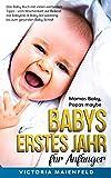 Mamas Baby, Papas maybe – Babys erstes Jahr für Anfänger: Das Baby Buch mit vielen wertvollen Tipps - vom Wochenbett zur Beikost mit Babybrei & Baby led weaning bis zum gesunden Baby Schlaf