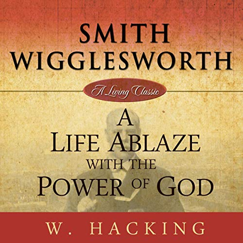 A Life Ablaze with the Power of God audiobook cover art