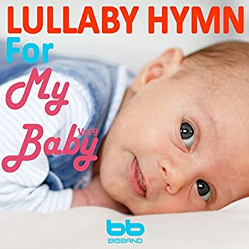 Lullaby Hymn for My Baby (Version 9)