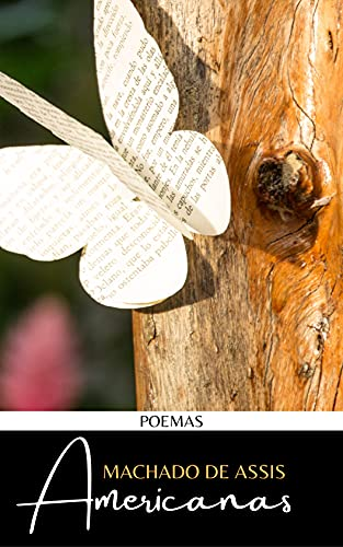 Americanas por Machado de Assis: Poesias