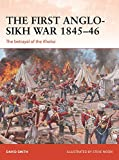 The First Anglo-Sikh War 1845–46: The betrayal of the Khalsa (Campaign)