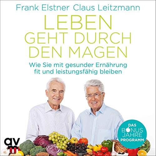 Leben geht durch den Magen     Wie Sie mit gesunder Ernährung fit und leistungsfähig bleiben              By:                                                                                                                                 Frank Elstner,                                                                                        Claus Leitzmann                               Narrated by:                                                                                                                                 Stefan Lehnen,                                                                                        Michael A. Grimm                      Length: 10 hrs and 54 mins     Not rated yet     Overall 0.0
