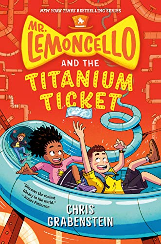 Compare Textbook Prices for Mr. Lemoncello and the Titanium Ticket Mr. Lemoncello's Library Illustrated Edition ISBN 9780525647744 by Grabenstein, Chris
