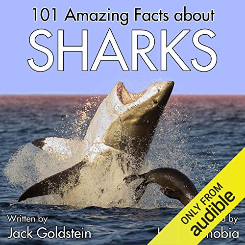 101 Amazing Facts About Sharks Audiobook By Jack Goldstein cover art