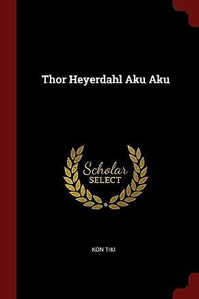Thor Heyerdahl Aku Aku