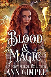 Blood and Magic: Paranormal Romance--With a Steampunk Edge (Coven Enforcers Book 1)