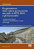 Progettazione delle opere geotecniche secondo le NTC 2018 e gli Eurocodici