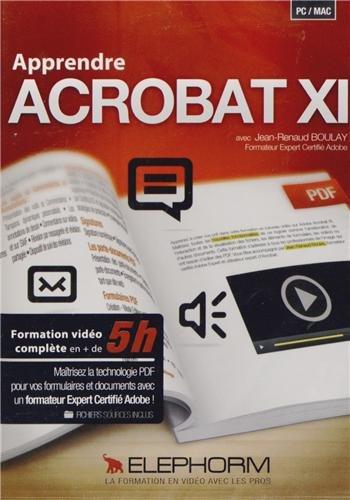 Apprendre Acrobat XI. Formation vidéo complète en + de 5h. Maîtrisez la technologie PDF pour vos formulaires et documents avec un formateur Expert Certifié Adobe ! (Pc-Mac)
