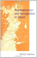 Representation and Recognition in Vision (A Bradford Book)