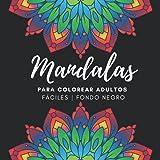 Mandalas para colorear adultos fáciles fondo negro: Libro de colorear para adultos sobre fondo negro con 80 mandalas | Cuaderno para colorear ... principiantes, niños de 8-9 años o ancianos