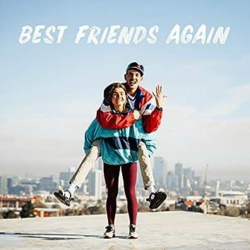 Best Friends Again